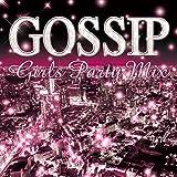 Gossip Girls Party Mix