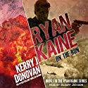 On the Run: Ryan Kaine Series, Book 1 Audiobook by Kerry J. Donovan Narrated by Gildart Jackson