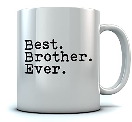Best Brother Ever Coffee Mug Christmas Gift For From Sibling Novelty