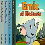 Ernie la serie: Ernie el Elefante [The Ernie Series: Ernie the Elephant] | Leela Hope