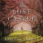 The Lost Castle: A Split-Time Romance   Kristy Cambron