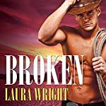 Broken: Cavanaugh Brothers, Book 2 | Laura Wright
