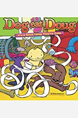 Dog Eat Doug: It's a Good Thing They're Cute Paperback