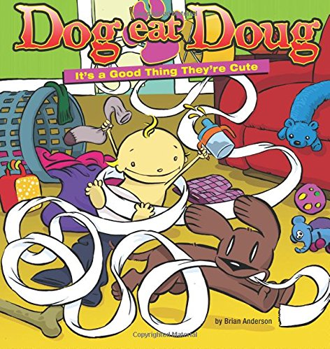 Read Online Dog Eat Doug: It's a Good Thing They're Cute PDF