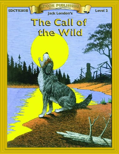 The Call of the Wild (Bring the Classics to Life Series)