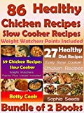 img - for Healthy Chicken Recipes - 86 Easy Go Slow Cooker Chicken Recipes with Weight Watchers Points Included: Go Slow Cooker (Healthy Diet Recipes Book 1) book / textbook / text book