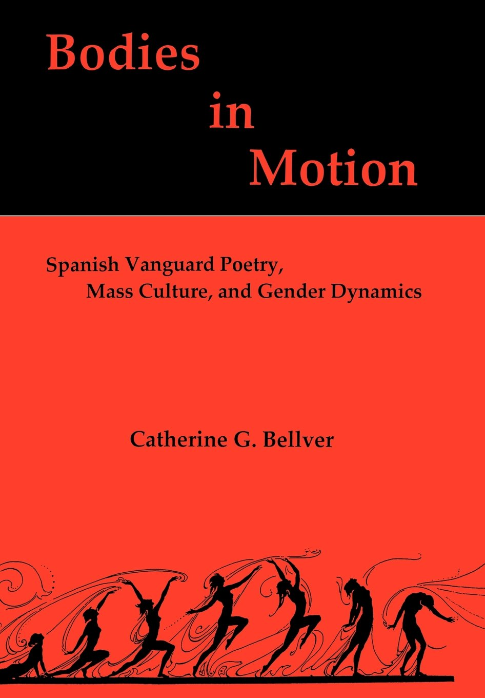 Read Online Bodies in Motion: Spanish Vanguard Poetry, Mass Culture, and Gender Dynamics pdf