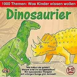 Dinosaurier (1000 Themen - Was Kinder wissen wollen)