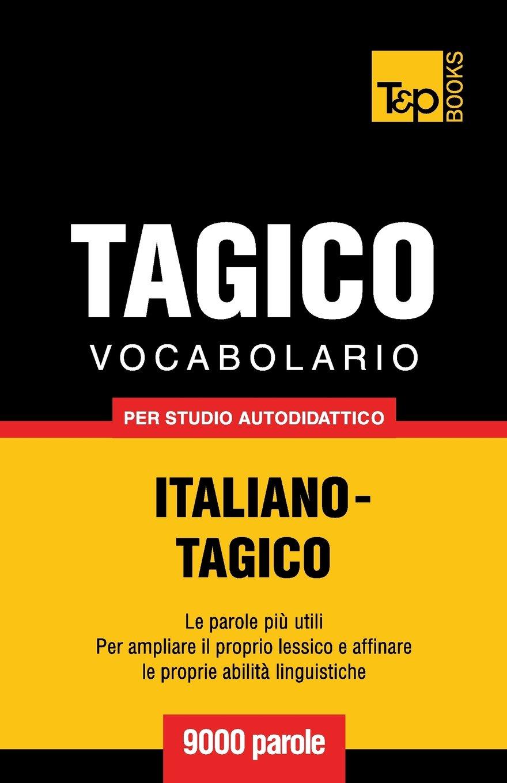 Download Vocabolario Italiano-Tagico per studio autodidattico - 9000 parole (Italian Edition) ebook