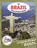 The Brazil Fact and Picture Book: Fun Facts for Kids About Brazil