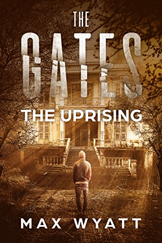 Action Gate (The Gates: The Uprising (A Post-Apocalyptic Survival Thriller))