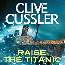 Raise the Titanic Audiobook by Clive Cussler Narrated by Scott Brick