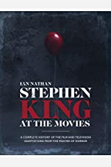Stephen King at the Movies: A Complete History of the Film and Television Adaptations from the Master of Horror Hardcover