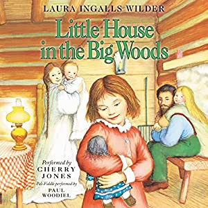 Little House in the Big Woods: Little House, Book 1