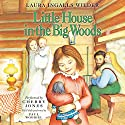Little House in the Big Woods: Little House, Book 1 Hörbuch von Laura Ingalls Wilder Gesprochen von: Cherry Jones