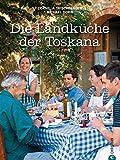 Landküche Toskana: Eine geschmackvolle Koch-Reise durch die toskanische Regionalküche mit von Antipasti bis Dolci, 85 Originalrezepte und regionaltypischen Tipps