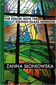 The House with the Stained-Glass Window (MacLehose Press Editions)