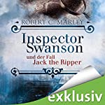 Inspector Swanson und der Fall Jack the Ripper (Inspector Swanson 2) | Robert C. Marley