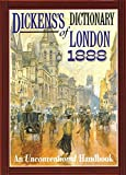 Dickens's Dictionary of London 1888: An Unconventional Handbook