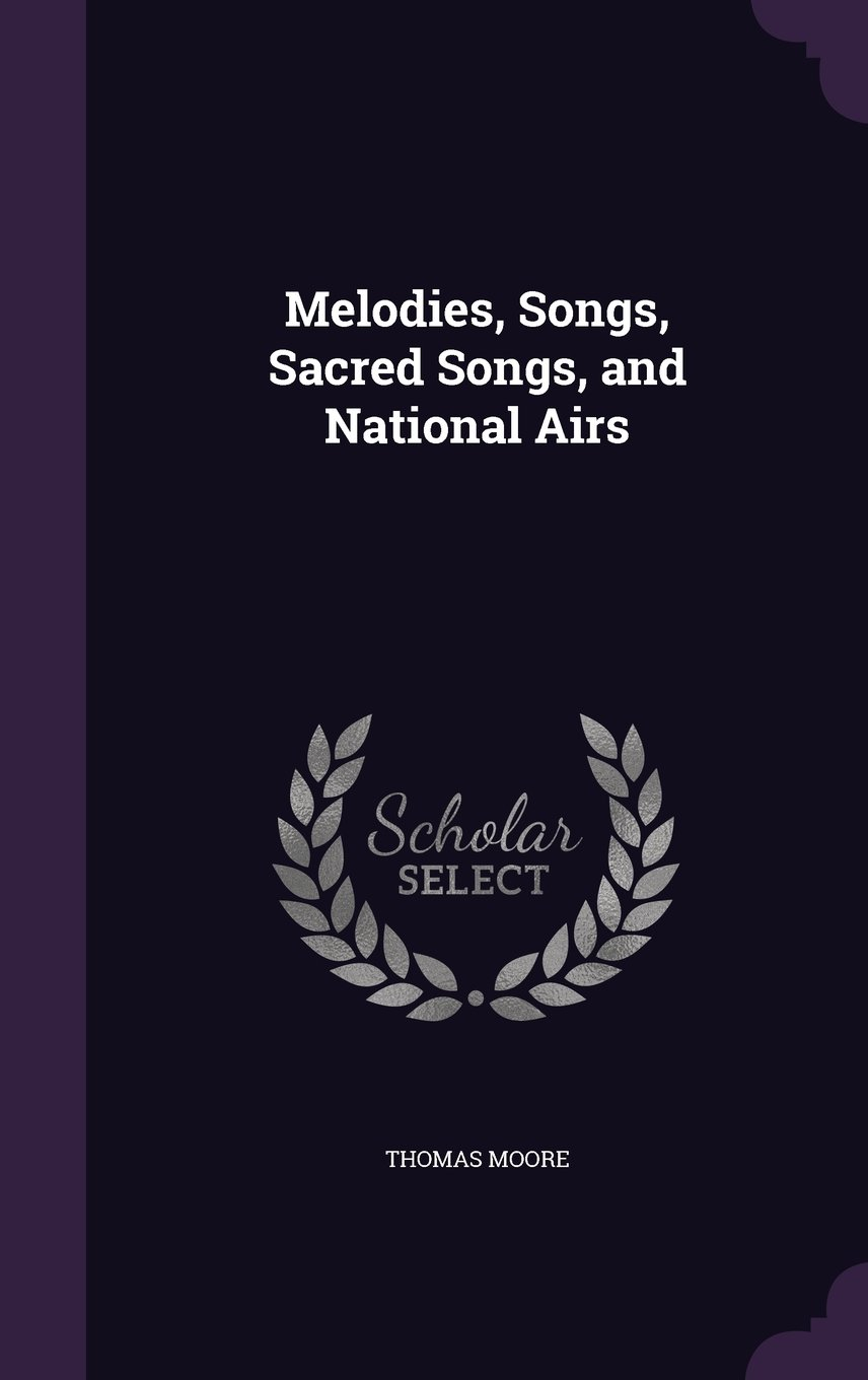 Download Melodies, Songs, Sacred Songs, and National Airs pdf epub