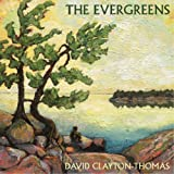 CLAYTON-THOMAS;DAVID - EVERGREENS