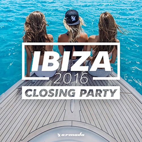 Ibiza Closing Party 2016 - Arm...