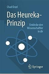 Das Heureka-Prinzip: Entdecke den Wissenschaftler in dir (German Edition) Kindle Edition