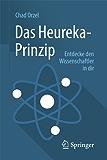Das Heureka-Prinzip: Entdecke den Wissenschaftler in dir