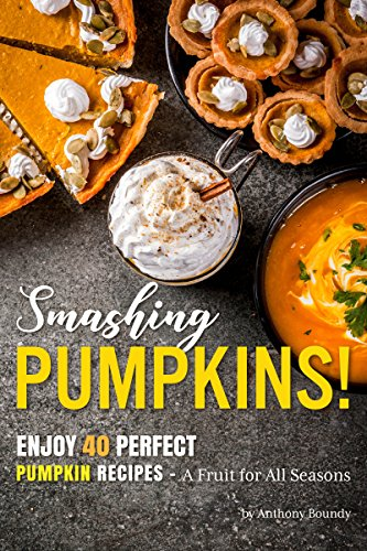 Smashing Pumpkins!: Enjoy 40 Perfect Pumpkin Recipes – A Fruit for All Seasons (Walnut Cheesecake)