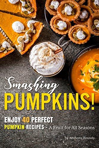 Pecans Roasted Recipes (Smashing Pumpkins!: Enjoy 40 Perfect Pumpkin Recipes – A Fruit for All Seasons)