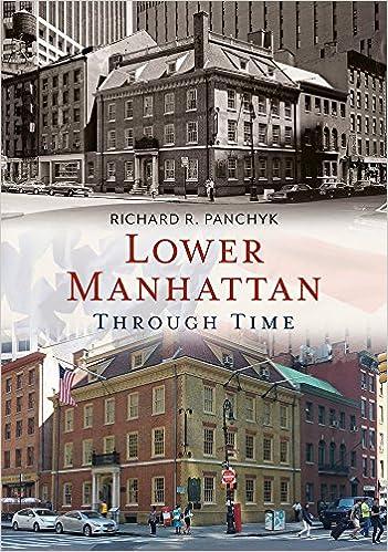 Lower Manhattan Through Time (America Through Time)
