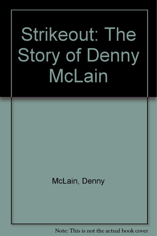 Strikeout Story Denny McLain