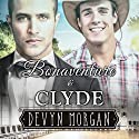 Bonaventure and Clyde Audiobook by Devyn Morgan Narrated by Joe Formichella