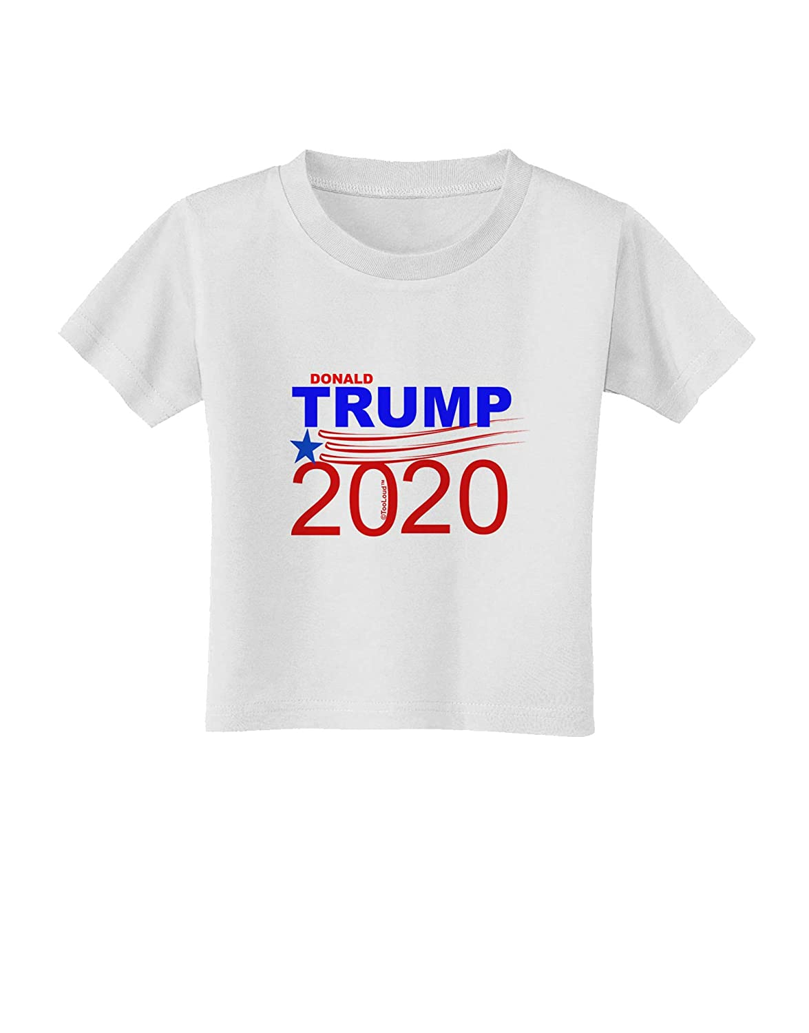 TooLoud Elect Trump 2020 Toddler T-Shirt