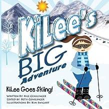 KiLee's Big Adventures, KiLee goes skiing (Big Aventures) (Volume 1)