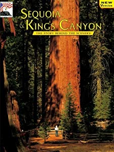 Sequoia & Kings Canyon: The Story Behind the Scenery by William C. Tweed (1997-03-03)