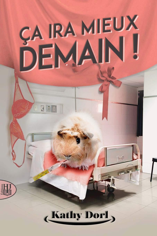 Couverture du livre ça ira mieux demain ! Un cochon d'inde est sur un lit d'hôpital avec un thermomètre dans la bouche.