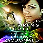 The Siren's Call: Forced to Serve, Book 3 | Donna McDonald