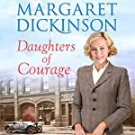 Daughters of Courage | Margaret Dickinson