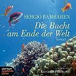 Die Bucht am Ende der Welt   Sergio Bambaren
