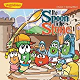 img - for Veggie Tales: Spoon In The Stone (Veggie Town V1) [Paperback] [Jan 01, 2004] Veggie Tales book / textbook / text book