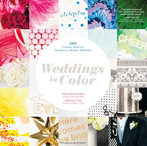 Weddings in Color: 500 Creative Ideas for Designing a Modern ()