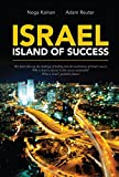 Israel - Island of Success: This book takes up the challenge of looking into the mechanism of Israel s success: Why is Israel a success? Is this success sustainable? What is Israel s probable future?