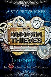 The Dimension Thieves (Episode 1): Episode 1 (The Dimension Series)