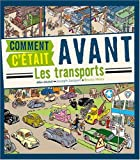 img - for Comment C'Etait Avant: Les Transports (French Edition) book / textbook / text book