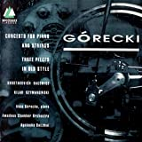 Gorecki: Concerto for Piano & Strings / Three Pieces in Old Style
