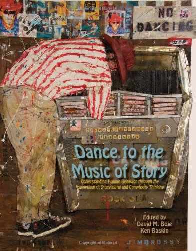 Dance to the Music of Story: Understanding Human Behavior through the Integration of Storytelling and Complexity Thinkin