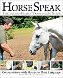 img - for Horse Speak: An Equine-Human Translation Guide: Conversations with Horses in Their Language book / textbook / text book