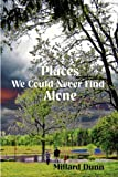 Places We Could Never Find Alone, Millard Dunn, 0982751486