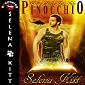 Pinocchio Audiobook by Selena Kitt Narrated by Michael Stellman